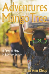 Adventures Under the Mango Tree: A Story of Hope in War Torn Sudan