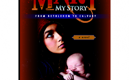 'Mary: My Story from Bethlehem to Calvary' Has Now Been Released and Would Make a Great Christmas Gift