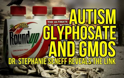 MIT Doctor Reveals Link Between Glyphosate, GMOs and the Autism Epidemic