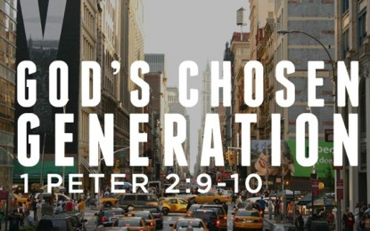 Chosen Generation Part 1
