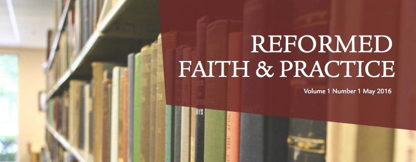 Reformed Faith & Practice