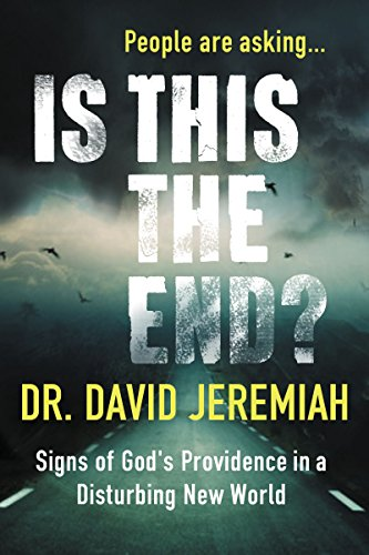 New York Times Bestselling Author Dr. David Jeremiah Releases 'Is This The End?'