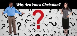 Why-Are-You-a-Christian