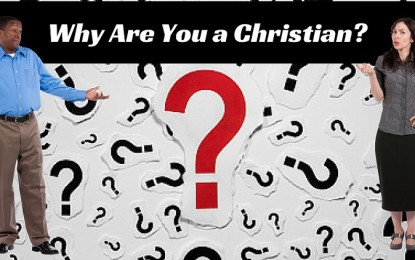 Why Are You a Christian?