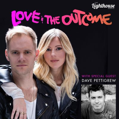 LOVE & THE OUTCOME w/ special guest RI native, Dave Pettigrew
