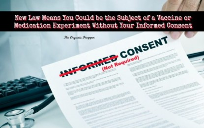 New Law Means You Could be the Subject of a Vaccine or Medication Experiment Without Your Informed Consent