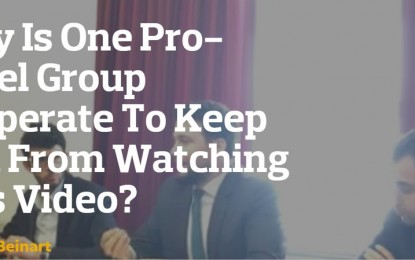 Why Is One Pro-Israel Group Desperate To Keep You From Watching This Video?