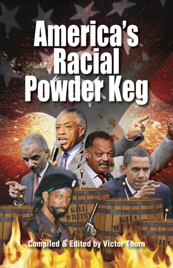 AMERICA'S RACIAL POWDER KEG: How a Violent Dependency State Has Been Created Within the Black Community