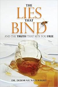 Lies that bind - Dr. Deborah Waterbury