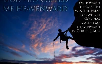 Pressing Heavenward to Win the Prize