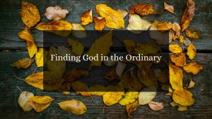 Finding-God-in-the-Ordinary