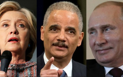 Russian Infiltration Scandal Breaks…Hillary, Holder Approved…FBI, DOJ Buried