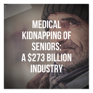Medical Kidnapping of Seniors