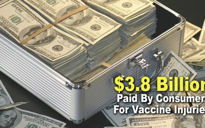 Vaccine Injury Payouts: Taxpayers on the Hook for over $3.8 Billion as Vaccine Makers Rake in Profits