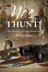 Woman Doctor Shares the Benefits of Hunting in New Release