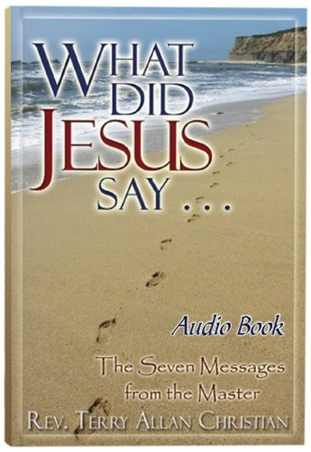'What Did Jesus Say: The Seven Messages from The Master'