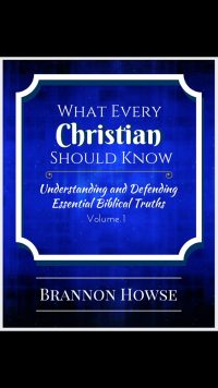 What Every Christian Should Know: Understanding & Defending Essential Biblical Truths