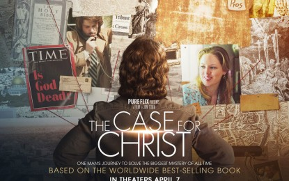 The Case for Christ movie: An atheist wrestles with the evidence