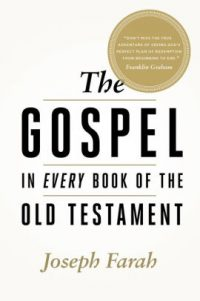 Gospel in EVERY book of the Old Testament. Surprised? Author explains why he was not shocked to find it in all 39 books