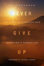 Brutally Honest New Book By K.P. Yohannan 'Never Give Up'